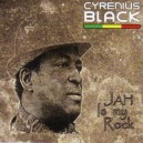 Cyrenius Black - Jah Is My Rock