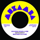 Digitaldubs ft Brother Culture - Holding down a vibe 7""